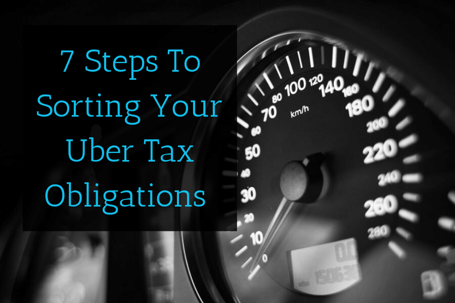 Seven Steps To Sorting Your Uber Tax Obligations