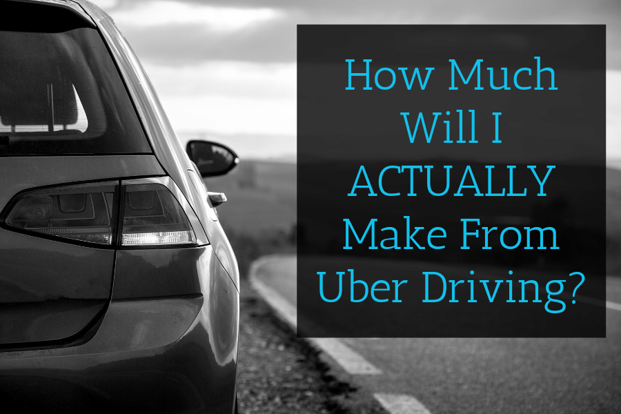 How Much Will I Actually Make From Uber Driving