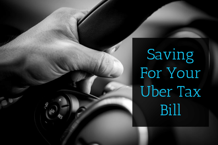 Saving For Your Uber Tax Bill